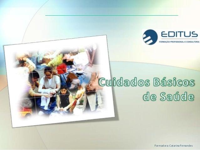 Formadora: Catarina Fernandes
