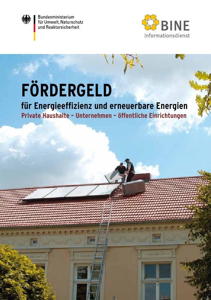 FÖRDERGELD für Energieeffizienz und erneuerbare Energien Private Haushalte – Unternehmen – öffentliche Einrichtungen      ...