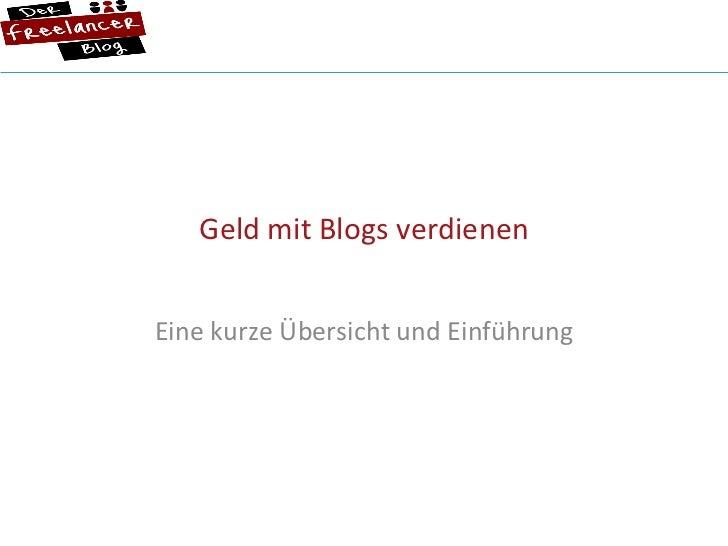 Geld mit Blogs verdienen Eine kurze Übersicht und Einführung