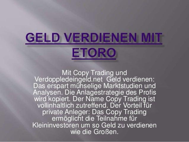 Mit Copy Trading und Verdoppledeingeld.net Geld verdienen: Das erspart mühselige Marktstudien und Analysen. Die Anlagestra...