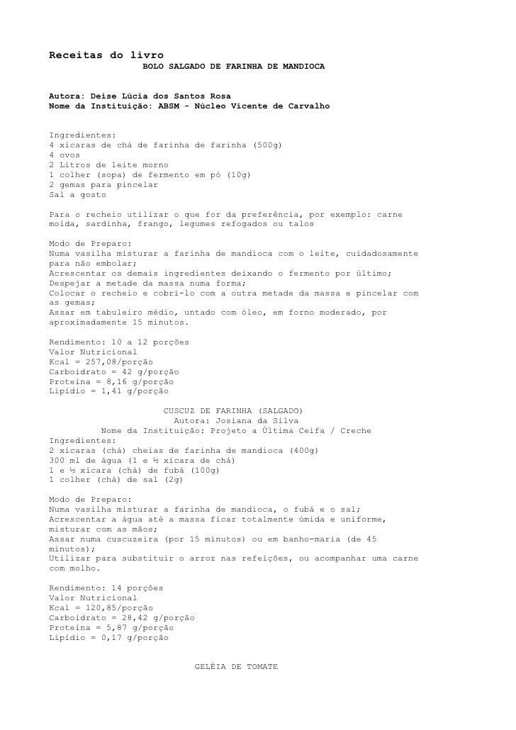 Receitas do livro                  BOLO SALGADO DE FARINHA DE MANDIOCA   Autora: Deise Lúcia dos Santos Rosa Nome da Insti...