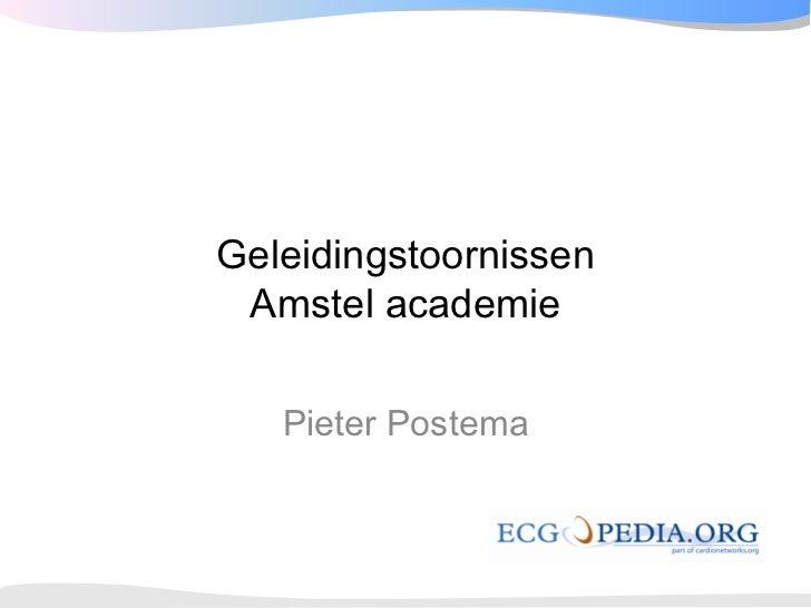 Geleidingstoornissen  Amstel academie     Pieter Postema