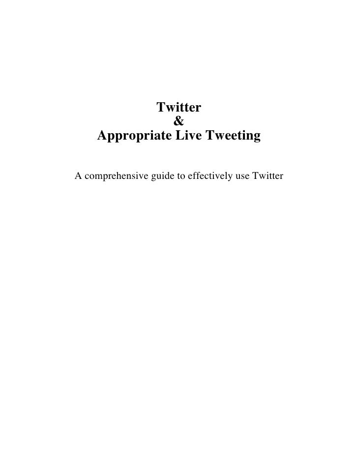 Twitter                &     Appropriate Live TweetingA comprehensive guide to effectively use Twitter
