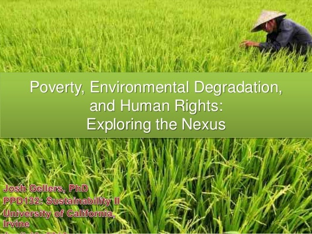 human disease environmental degradation The factors that are responsible for the degradation of the environment and the importance of biodiversity in our lives.