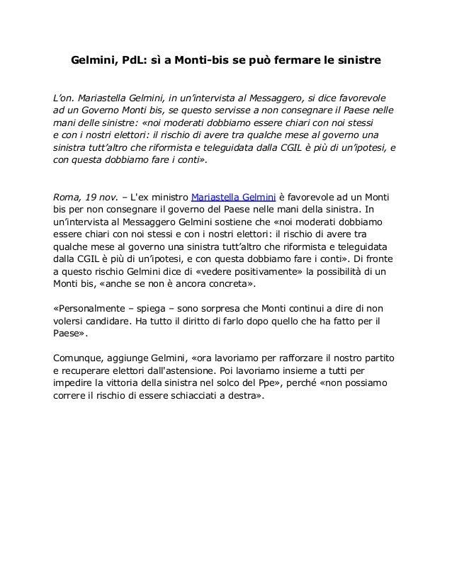 Gelmini, PdL: sì a Monti-bis se può fermare le sinistreL'on. Mariastella Gelmini, in un'intervista al Messaggero, si dice ...