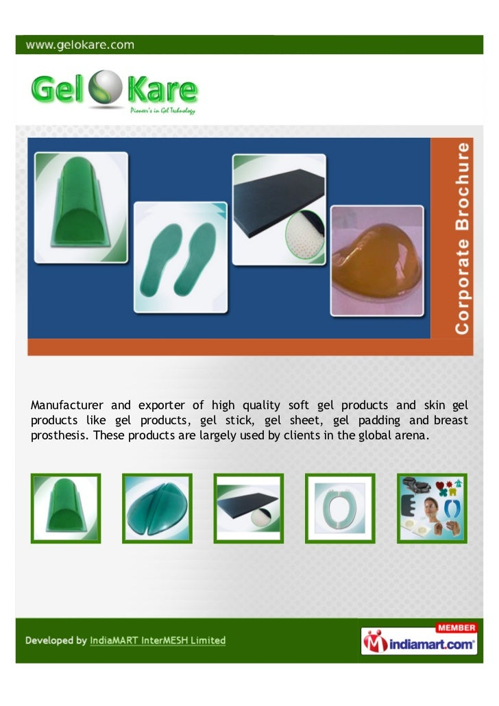 Manufacturer and exporter of high quality soft gel products and skin gelproducts like gel products, gel stick, gel sheet, ...