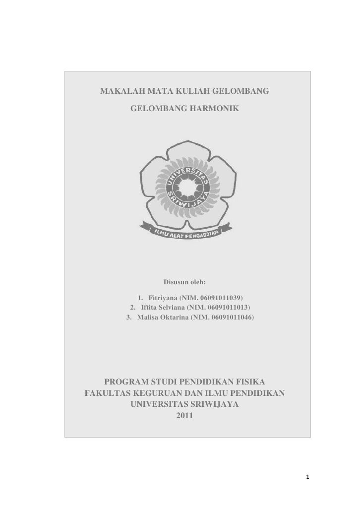 MAKALAH MATA KULIAH GELOMBANG        GELOMBANG HARMONIK                  Disusun oleh:          1. Fitriyana (NIM. 0609101...