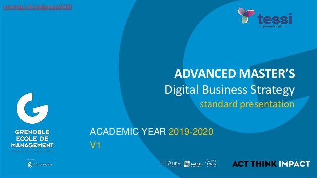 ACADEMIC YEAR 2019-2020 V1 ADVANCED MASTER'S Digital Business Strategy standard presentation in partnership with vismktg.i...