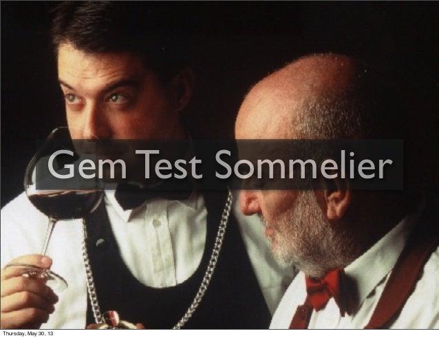 Gem Test SommelierThursday, May 30, 13