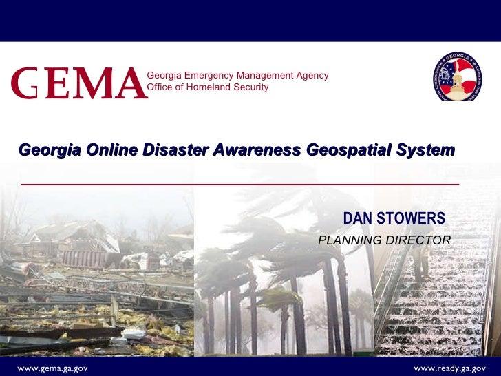 Georgia Online Disaster Awareness Geospatial System Georgia Emergency Management Agency  Office of Homeland Security DAN S...