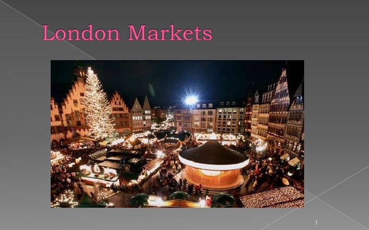 London Markets<br />1<br />