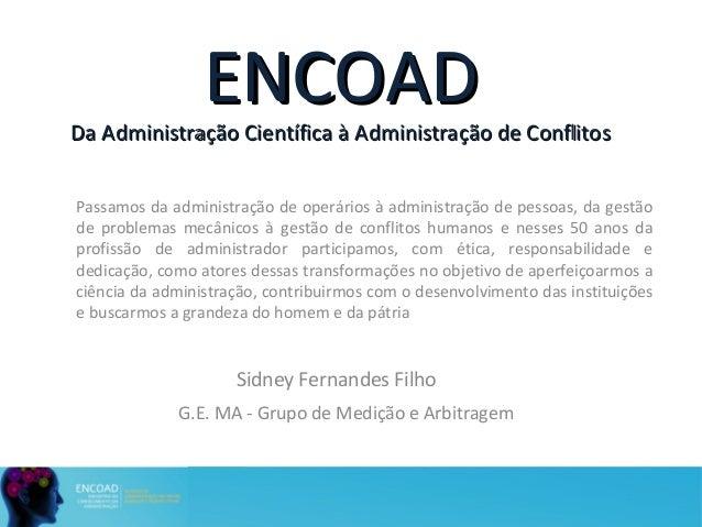 ENCOADENCOAD Da Administração Científica à Administração de ConflitosDa Administração Científica à Administração de Confli...