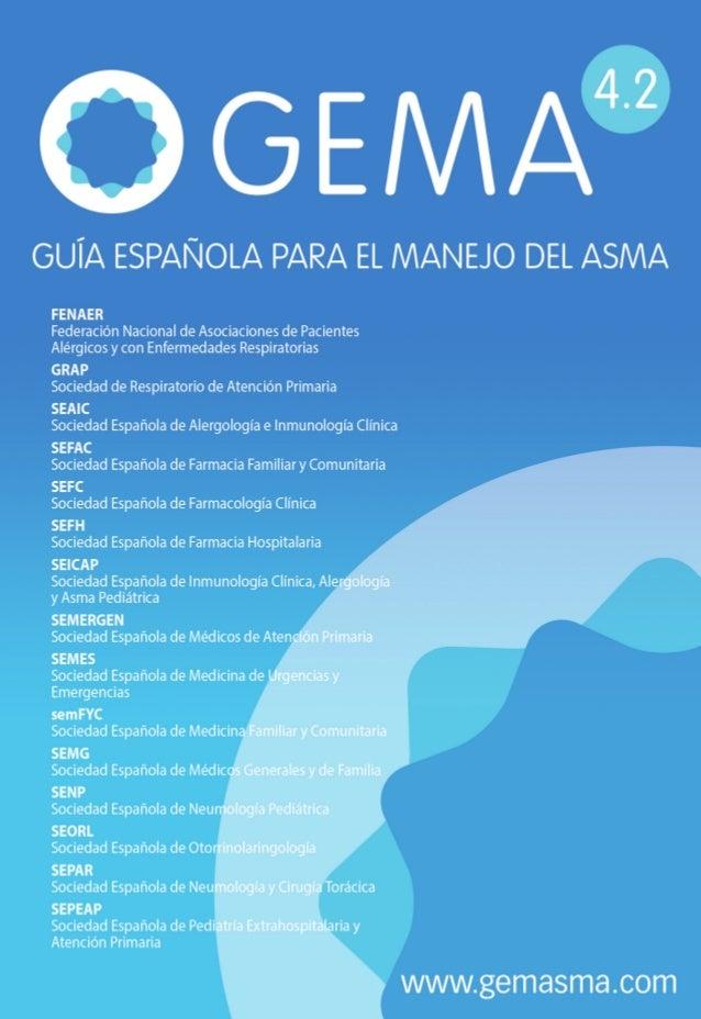 Título original: GEMA4.2 . Guía española para el manejo del asma © 2017, Comité Ejecutivo de la GEMA. Todos los derechos r...