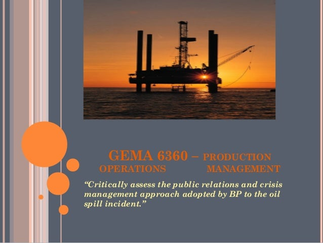 """GEMA 6360 – PRODUCTION    OPERATIONS                MANAGEMENT""""Critically assess the public relations and crisismanagement..."""