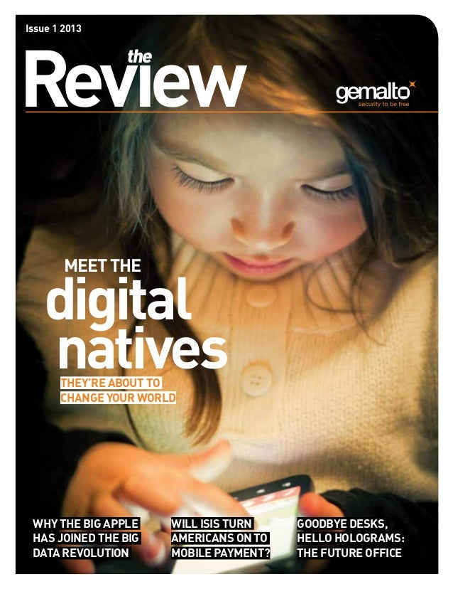Issue 1 2013Revıew                the        Meet the   digital   natives       They're about to       change your world w...