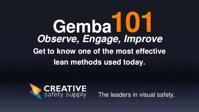 Observe, Engage, Improve Get to know one of the most effective lean methods used today. The leaders in visual safety. 101G...
