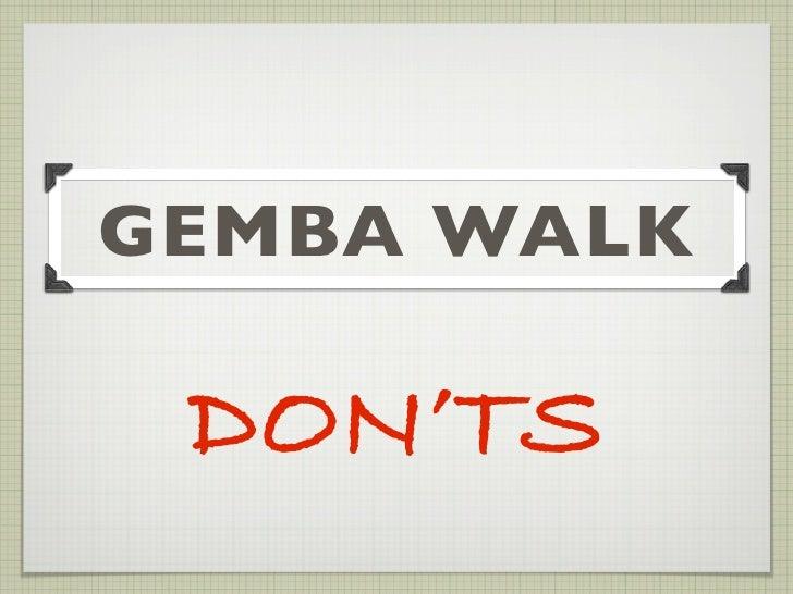 GEMBA WALK DON'TS