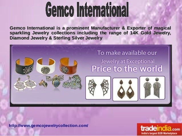 Gemco International is a prominent Manufacturer & Exporter of magical sparkling Jewelry collections including the range of...