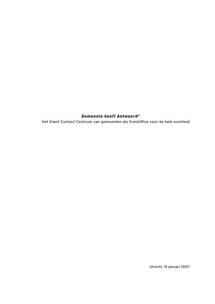 Gemeente heeft Antwoord ©Het Klant Contact Centrum van gemeenten als frontoffice voor de hele overheid                    ...