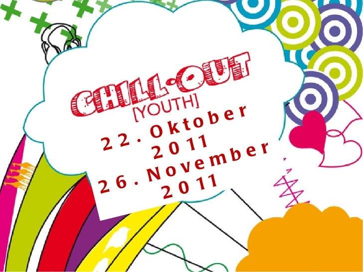 22. Oktober 2011 26. November 2011