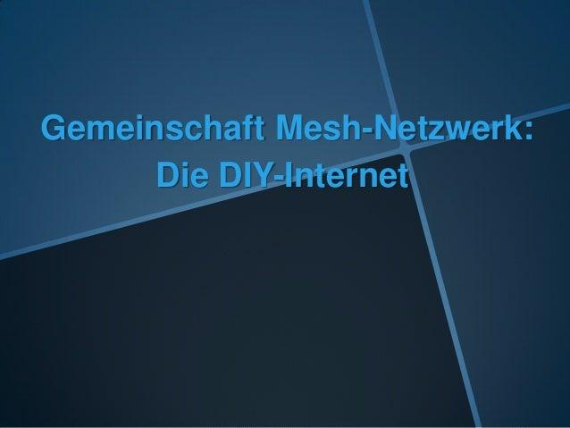 Gemeinschaft Mesh-Netzwerk: Die DIY-Internet