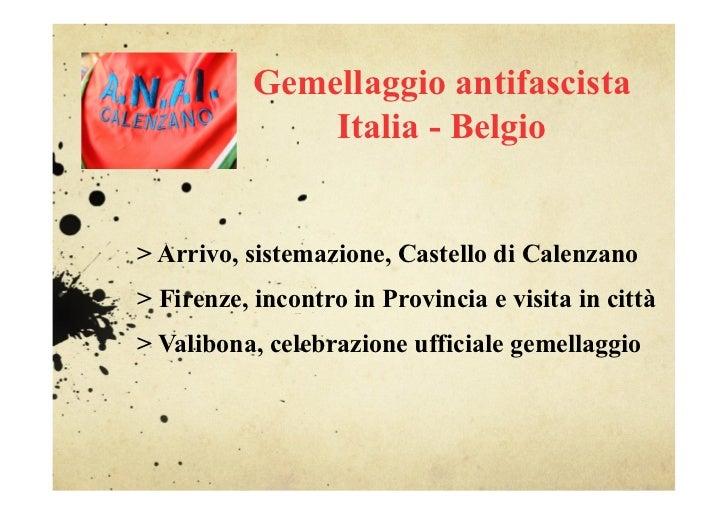 Gemellaggio antifascista               Italia - Belgio> Arrivo, sistemazione, Castello di Calenzano> Firenze, incontro in ...
