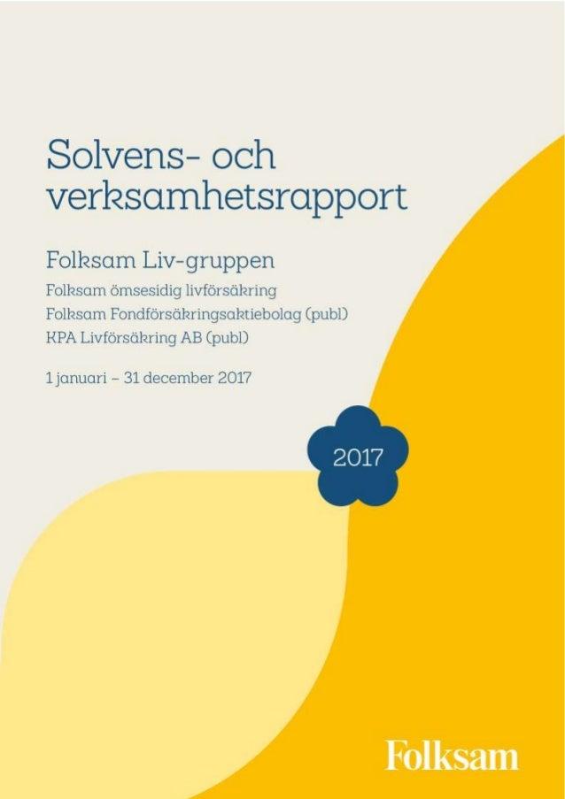 Folksam Liv-gruppen Inledning Moderföretagen Folksam ömsesidig livförsäkring (Folksam Liv) och Folksam ömsesidig sakförsäk...
