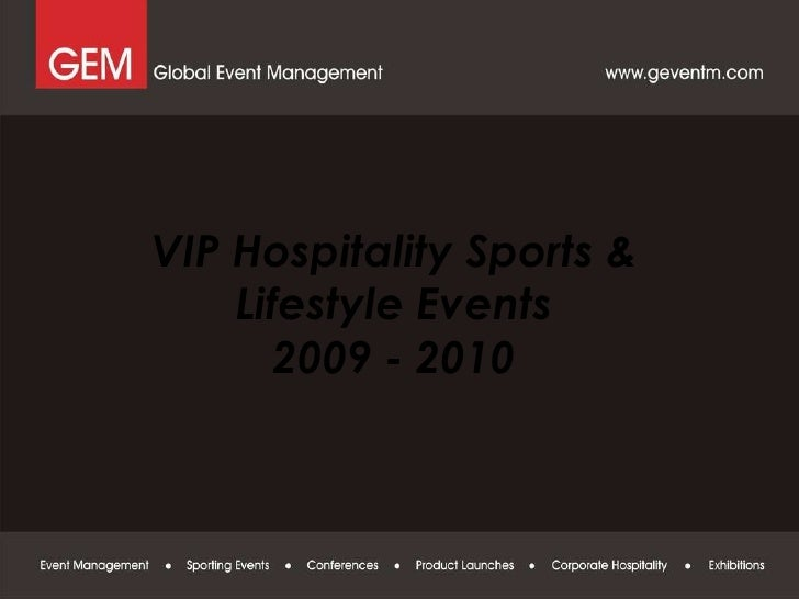 Proposals : VIP Hospitality Sports & Lifestyle Events 2009 - 2010