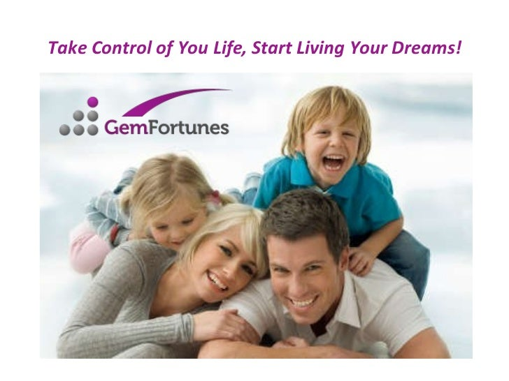 Take Control of You Life, Start Living Your Dreams!