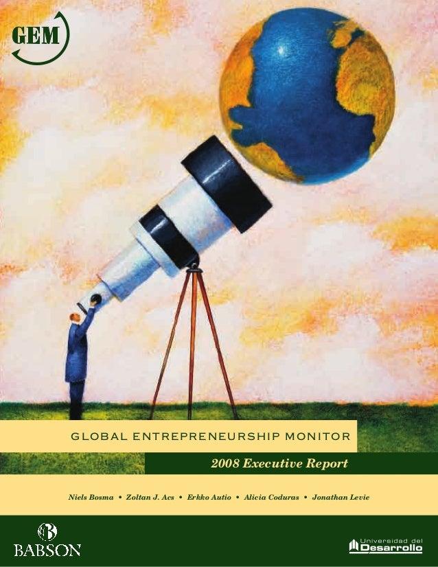 Niels Bosma • Zoltan J. Acs • Erkko Autio • Alicia Coduras • Jonathan Levie 2008 Executive Report Global Entrepreneurship ...