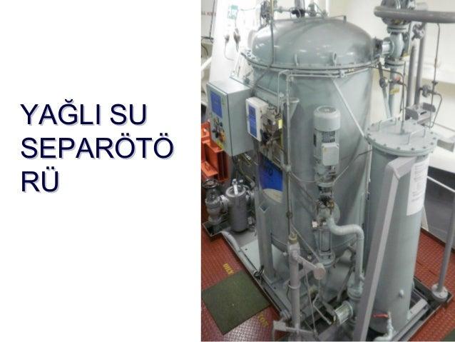 MARPOL Ek -1 e göre Atıkların Yok Edilmesi • Slaç ve sintine suyu atıklarının idaresi için birkaç yasal seçenek mevcuttur....