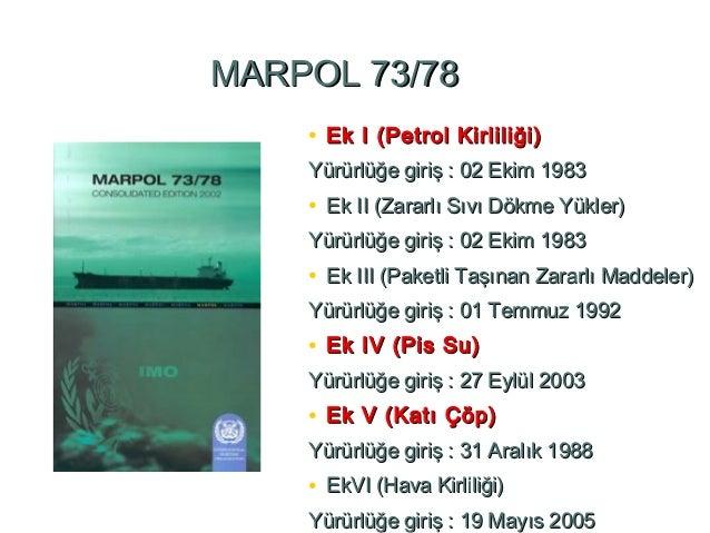 3. MARPOL Ek-I'e göre Atık Oluşumu • Büyük ticari gemilerdeki makine dairelerindeki her bir sistem, farklı uzunluktaki bor...