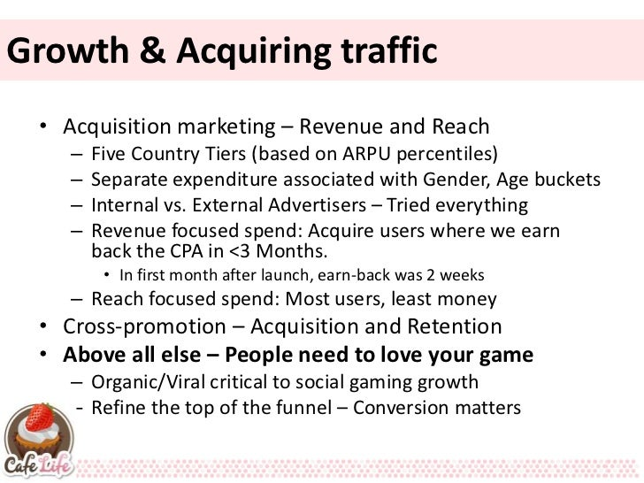 Growth & Acquiring traffic • Acquisition marketing – Revenue and Reach    –   Five Country Tiers (based on ARPU percentile...