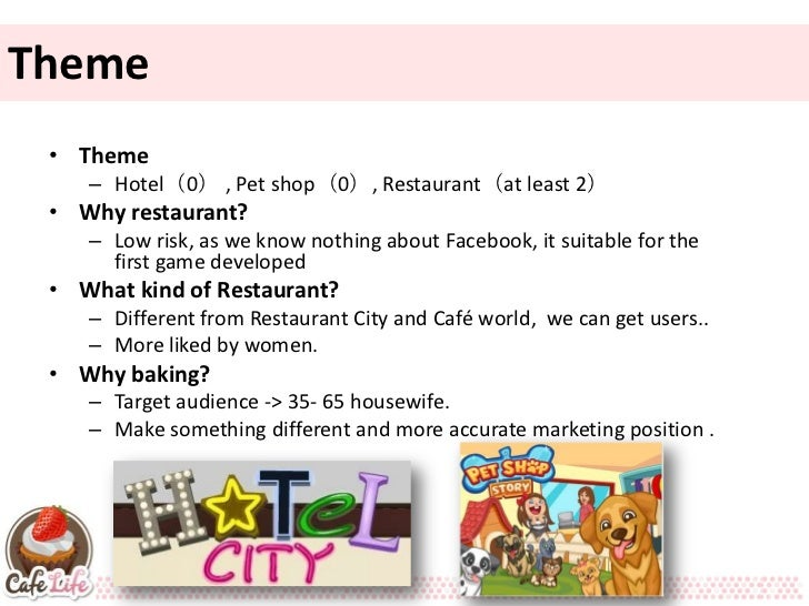 Theme • Theme    – Hotel(0) , Pet shop(0), Restaurant(at least 2) • Why restaurant?    – Low risk, as we know nothing abou...