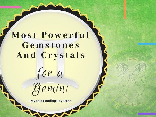 Most Powerful Gemstones And Crystals for a Gemini Psychic Readings by Ronn