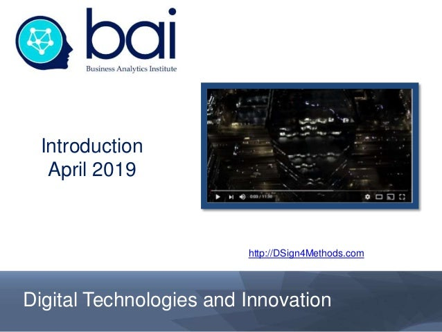 Digital Technologies and Innovation Introduction April 2019 http://DSign4Methods.com