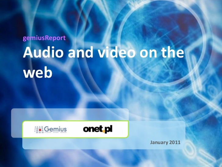 gemiusReportAudio and video on theweb                 January 2011