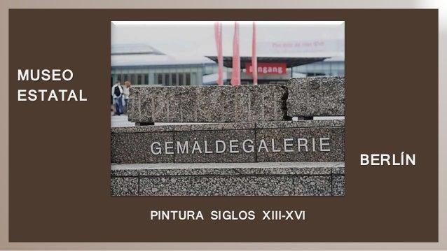 BERLÍN MUSEO ESTATAL PINTURA SIGLOS XIII-XVI
