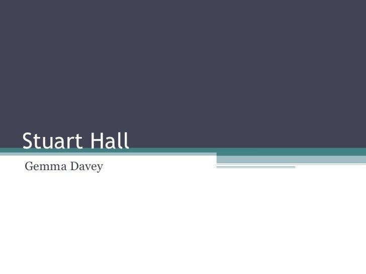 Stuart Hall Gemma Davey