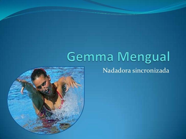 GemmaMengual<br />Nadadora sincronizada<br />