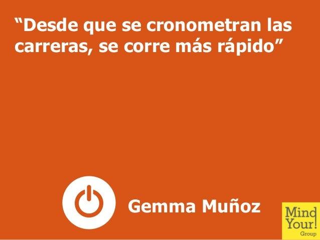 """""""Desde que se cronometran lascarreras, se corre más rápido""""Gemma Muñoz"""