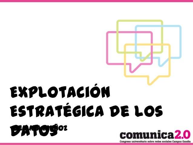 Explotación Estratégica de los Gemma Muñoz datos