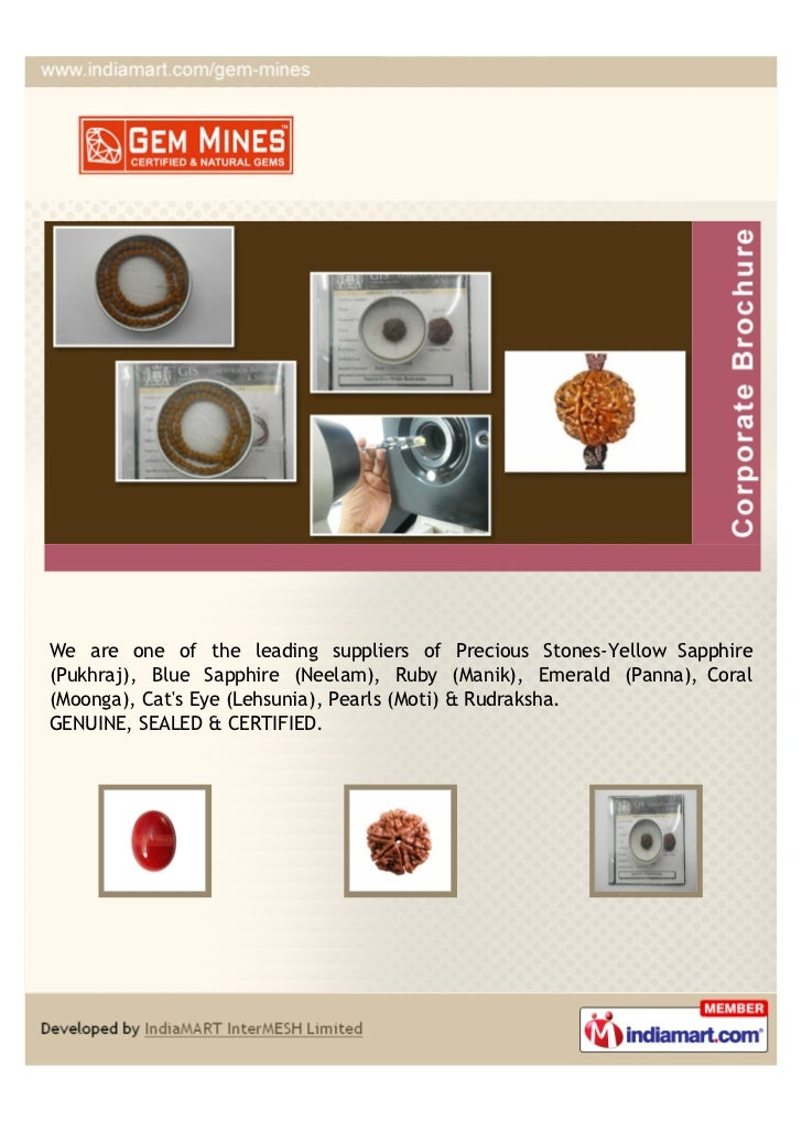 We are one of the leading suppliers of Precious Stones-Yellow Sapphire(Pukhraj), Blue Sapphire (Neelam), Ruby (Manik), Eme...