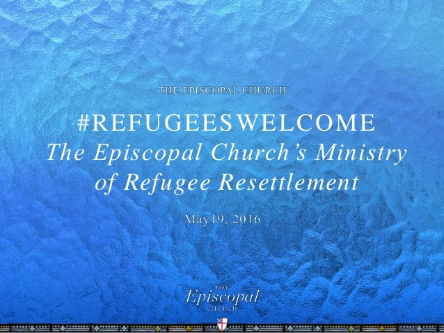 #REFUGEESWELCOME The Episcopal Church's Ministry of Refugee Resettlement
