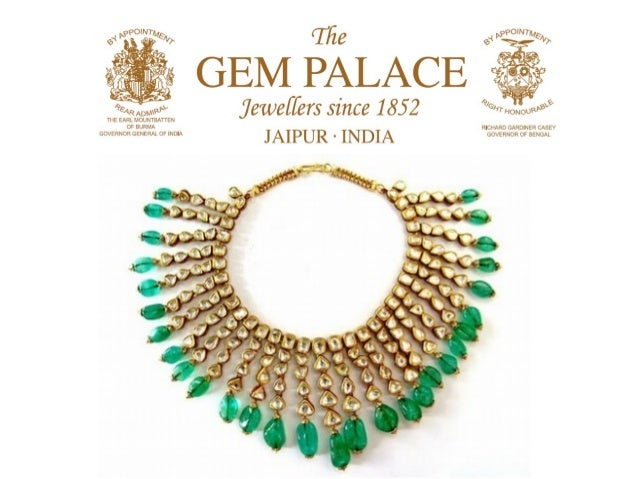 The GEM PALACE Heritage In 1852, the Kasliwal family established The Gem Palace in the royal city of Jaipur Jewelers for o...