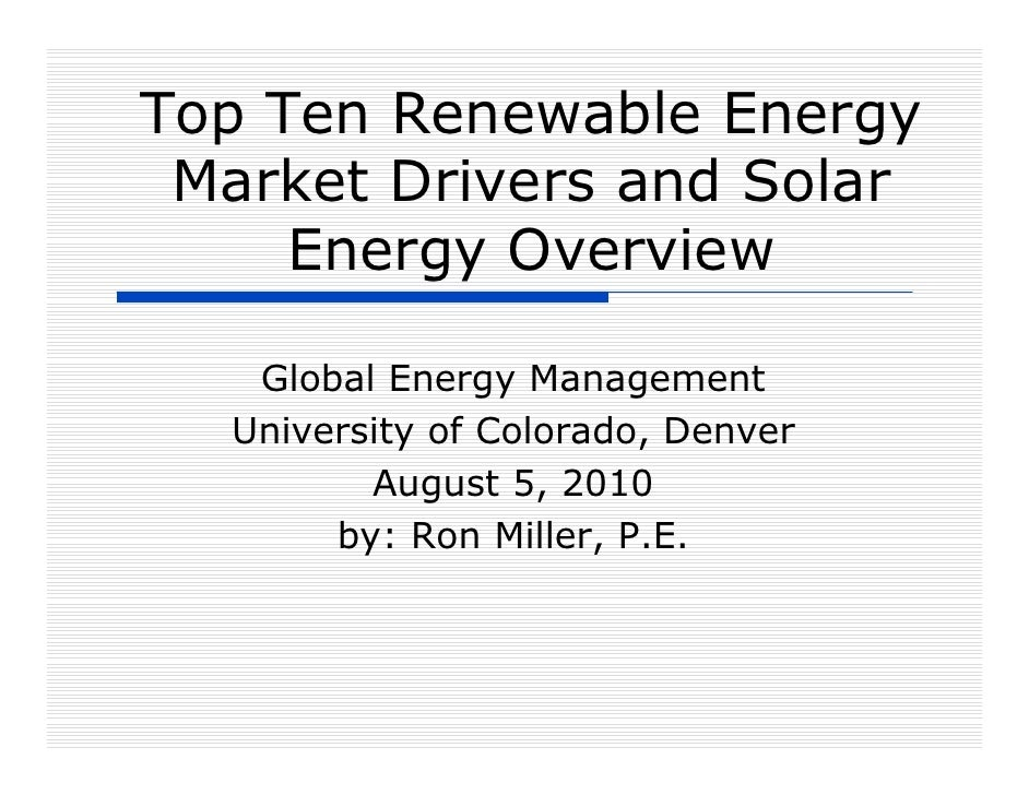 Top Ten Renewable Energy  Market Drivers and Solar      Energy Overview     Global Energy Management   University of Color...