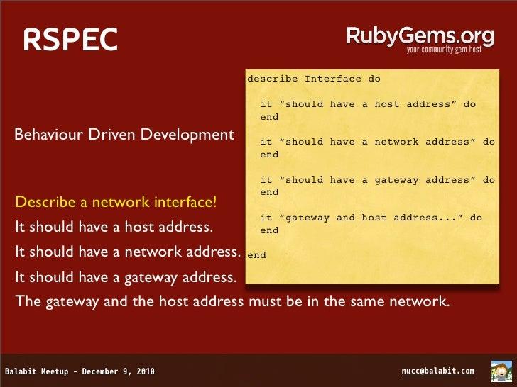 RSPEC  describe Interface do    before :all do      @interface = Interface.new    end    before :each do      @interface.n...