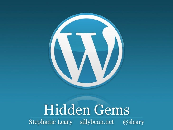 Hidden GemsStephanie Leary   sillybean.net   @sleary