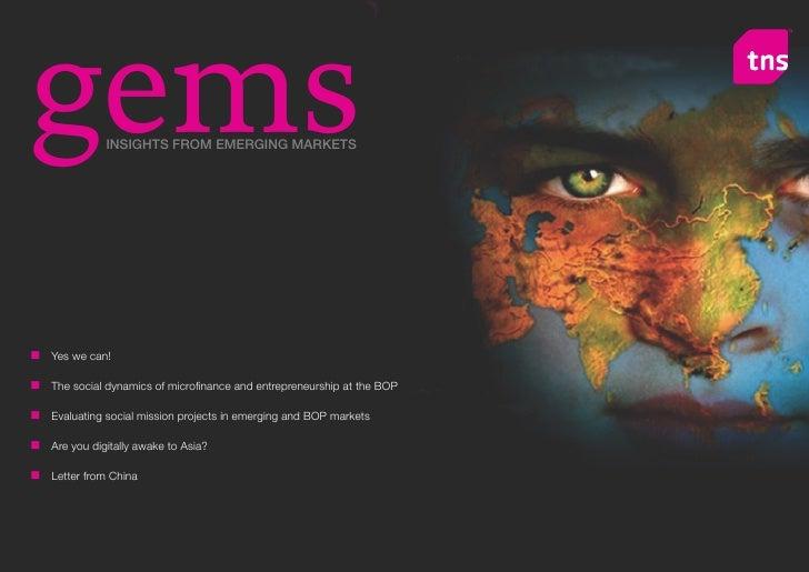gems            INSIGHTS FROM EMERGING MARKETS     n Yes we can!  n Thesocialdynamicsofmicrofinanceandentrepreneurs...
