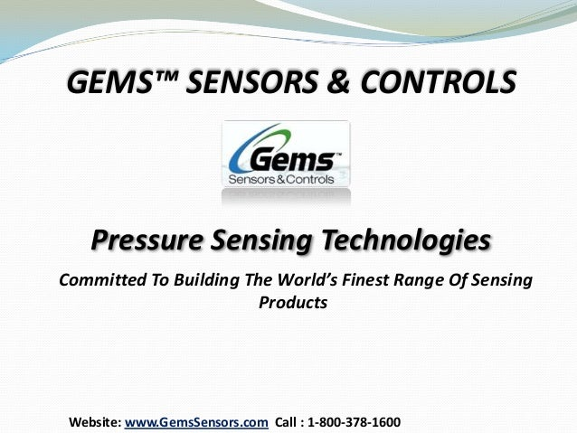 GEMS™ SENSORS & CONTROLS    Pressure Sensing TechnologiesCommitted To Building The World's Finest Range Of Sensing        ...